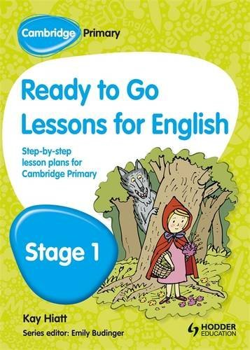 Cambridge Primary Ready to Go Lessons for English Stage 1 by Kay Hiatt (2013-05-31)