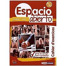 Espagnol 1re année Espacio Abierto A1-A2 : Cahier d'exercices avec les corriges pour le professeur