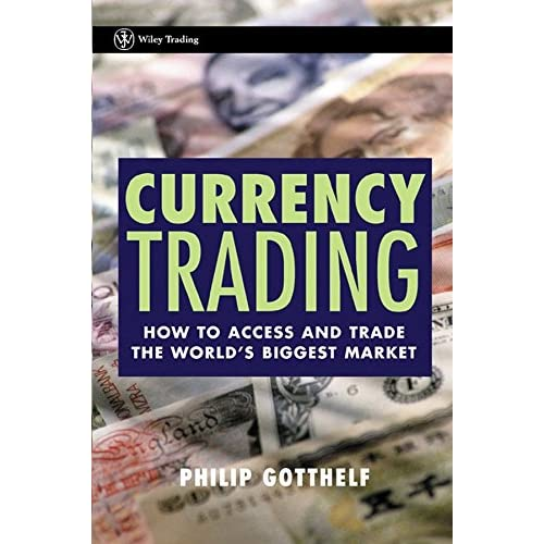 [(Currency Trading : How to Access and Trade the World's Biggest Market)] [By (author) Philip Gotthelf] published on (February, 2003)
