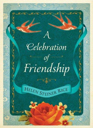 A Celebration Of Friendship Helen Steiner Rice Collection