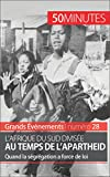 L'Afrique du Sud divisée au temps de l'apartheid: Quand la ségrégation a force de loi (Grands Événements t. 28)