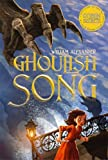 Ghoulish Song by William Alexander (2014-04-01)