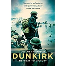 Dunkirk: Retreat to Victory (English Edition)