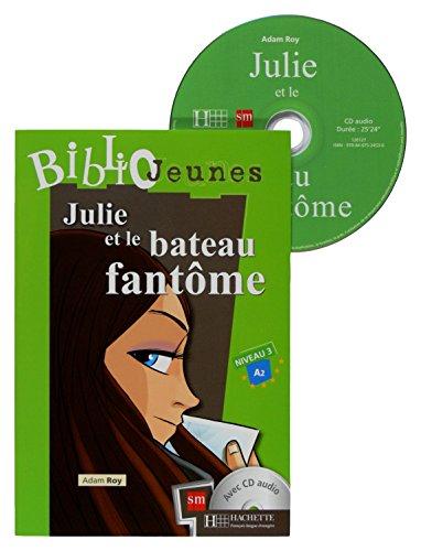 Portada del libro Julie et le bateau fantôme. Bibliojeunes. Niveau A2 - 9788467524536