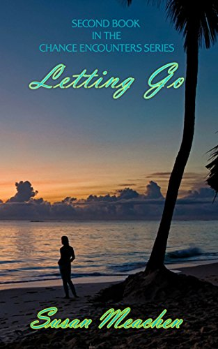 Letting Go (Chance Encounter Book 2) by [Meachen, Susan]