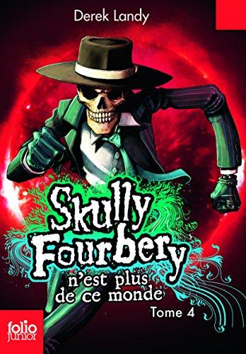 Skully Fourbery 4/Skull Fourbery N'est Plus De Ce Monde par Derek Landy