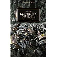 Der Aufstieg des Horus: Die Saat der Häresie wird gesät (The Horus heresy )