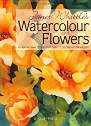 Janet Whittle's Watercolour Flowers An Inspirational Step by Step Guide to Colour and Techniques by Janet Whittle (2007-04-04)