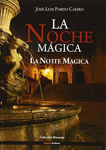 Descargar Libro LA NOCHE MAGICA. LA NOTTE MAGICA (ESP/ITA) (colección rincones) de JOSE LUIS PARDO CAEIRO
