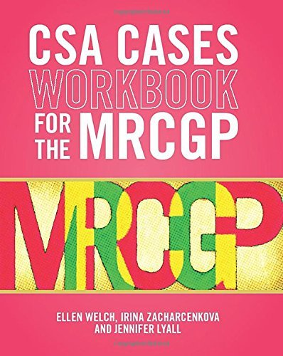 CSA Cases Workbook for the MRCGP: Written by Ellen Welch, 2014 Edition, Publisher: Scion Publishing Ltd [Ring-bound]
