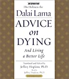Advice On Dying: And Living a Better Life by His Holiness the Dalai Lama (2002-11-01)