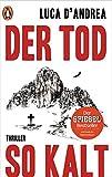 Buchinformationen und Rezensionen zu Der Tod so kalt: Thriller von Luca D'Andrea