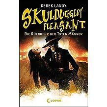 Skulduggery Pleasant – Die Rückkehr der Toten Männer: Band 8