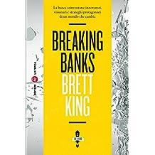 Breaking Banks: La banca reinventata: innovatori, visionari e strateghi protagonisti di un mondo che cambia