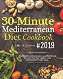 30-Minute Mediterranean Diet Cookbook #2019: 100 Quick and Flavorful Mediterranean Recipes That are