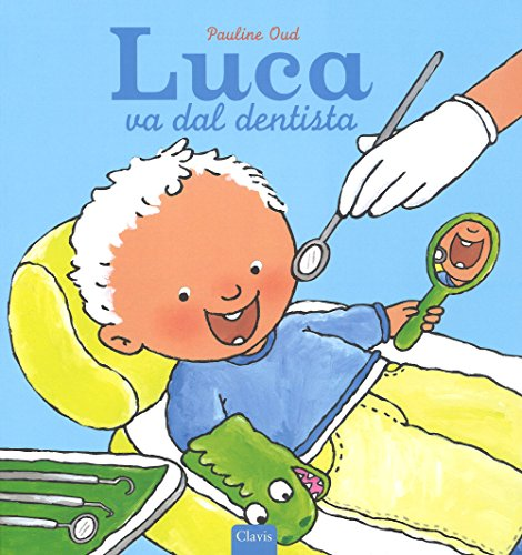 Luca va dal dentista. Ediz. a colori