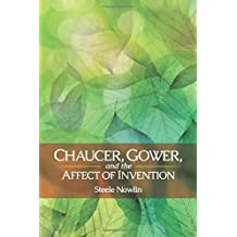 Chaucer, Gower, and the Affect of Invention