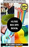 #1: SLIME RECIPE BOOK: The Ultimate Guide to Make Fluffy, Floamy, Borax-free, Colorful & 30+ Crazy Recipes for Kids