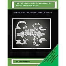 2000 FIAT Stilo JTD - 115HP Turbocompresor Reconstruir y Reparación de Guía: 712766-0002, 724495-5002, 724495-9002, 724495-2, A6280960599
