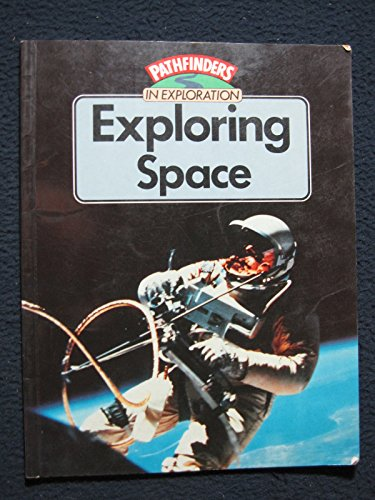 Exploring space (Pathfinders in exploration)
