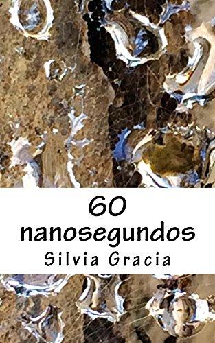 60 nanosegundos por Silvia Gracia
