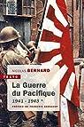 La guerre du Pacifique, tome 1 : 1941 - 1943 par Bernard