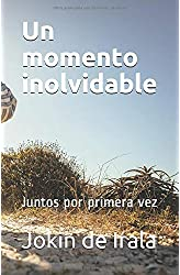 Descargar gratis Un momento inolvidable: Juntos por primera vez en .epub, .pdf o .mobi