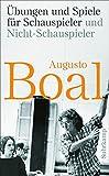 Übungen und Spiele für Schauspieler und Nicht-Schauspieler: Aktualisierte und erweiterte Ausgabe (suhrkamp taschenbuch) - Augusto Boal