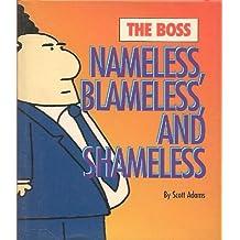 Nameless, Blameless and Shameless