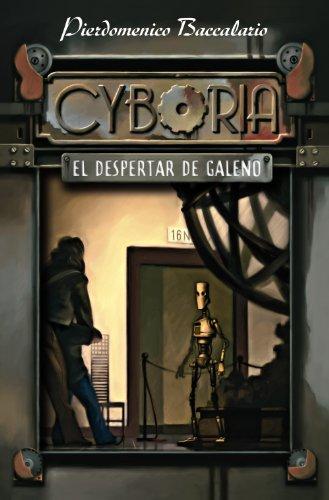 Descargar Libro Cyboria. El despertar de Galeno (Libros Para Jóvenes - Libros De Consumo) de Pierdomenico Baccalario