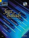 Jazz Ballads: 16 bekannte Jazz-Balladen. Klavier. Ausgabe mit CD.: 16 Famous Jazz Standards (Schott Piano Lounge)