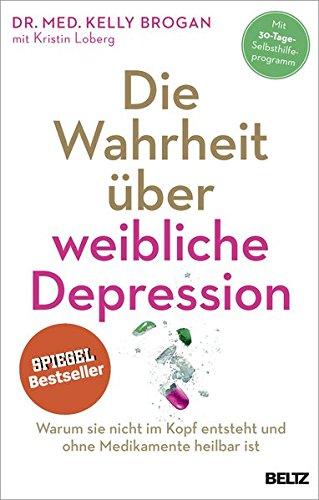Die Wahrheit über weibliche Depression: Warum sie nicht im Kopf entsteht und ohne Medikamente heilbar ist -