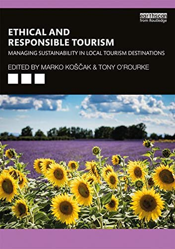Ethical and Responsible Tourism: Managing Sustainability in Local Tourism Destinations (English Edition)