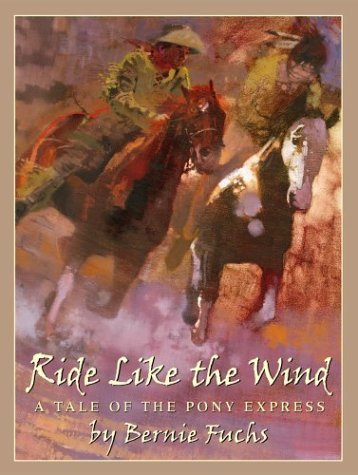ride-like-the-wind-a-tale-of-the-pony-express-by-bernie-fuchs-1-mar-2004-hardcover