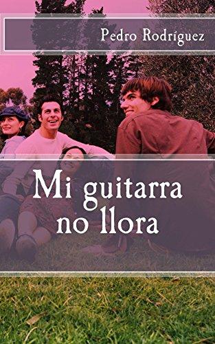 Mi guitarra no llora por Pedro Rodríguez