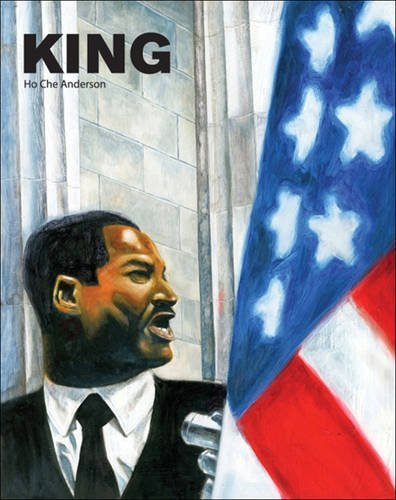 King: A Comics Biography of Martin Luther King, Jr. (The Complete Edition) by Ho Che Anderson (2005-02-09)