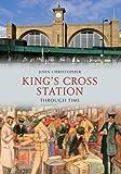 Kings Cross Station Through Time