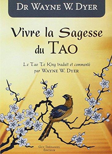 Vivre la Sagesse du Tao par Wayne Dyer