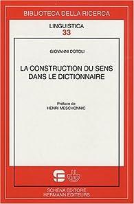 La construction du sens dans le dictionnaire par Giovanni Dotoli