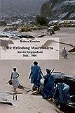 Die Erfindung Mauretaniens: Xavier Coppolani (1866 - 1905) - Robert Randau