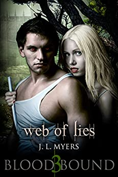 Web Of Lies: A Vampire Paranormal Romance (Blood Bound Series Book 3) by [Myers, J.L.]
