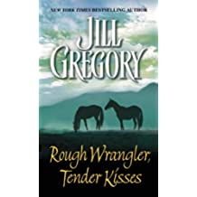 Rough Wrangler, Tender Kisses