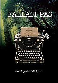 Fallait Pas par Jocelyne Bacquet