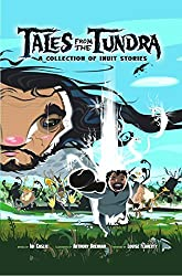 Tales from the Tundra: A Collection of Inuit Stories by Ibi Kaslik (2010-08-01)
