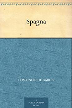 Spagna (Italian Edition) de [Amicis, Edmondo De]