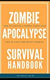 Best Guide Survival Kits - Zombie Apocalypse Survival Handbook: Staying Alive in the Review