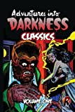 Adventures Into Darkness Classics: Volume One: Volume 1