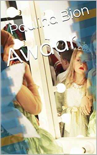 Awaar (Dutch Edition) por Paulina Bion