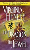 [The Dragon and the Jewel] (By: Virginia Henley) [published: December, 1991]