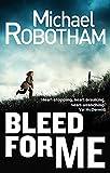 Bleed For Me (Joseph OLoughlin)